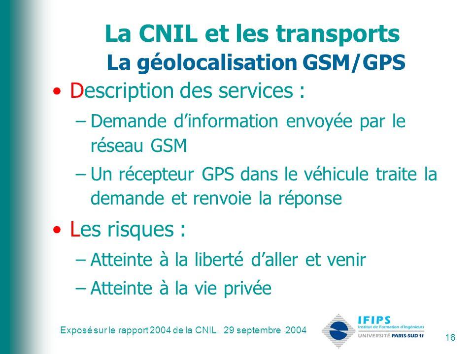 La CNIL et les transports La géolocalisation GSM/GPS