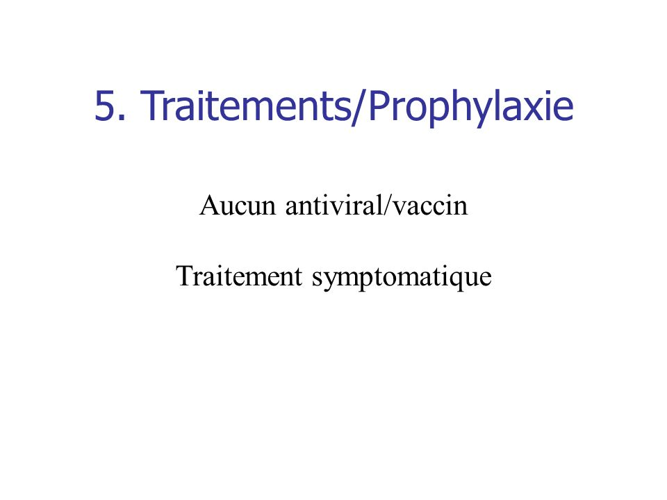 5. Traitements/Prophylaxie