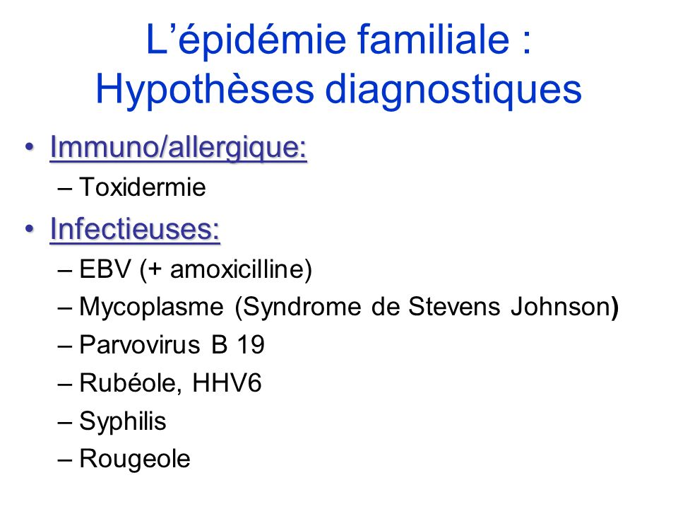 L'épidémie familiale : Hypothèses diagnostiques