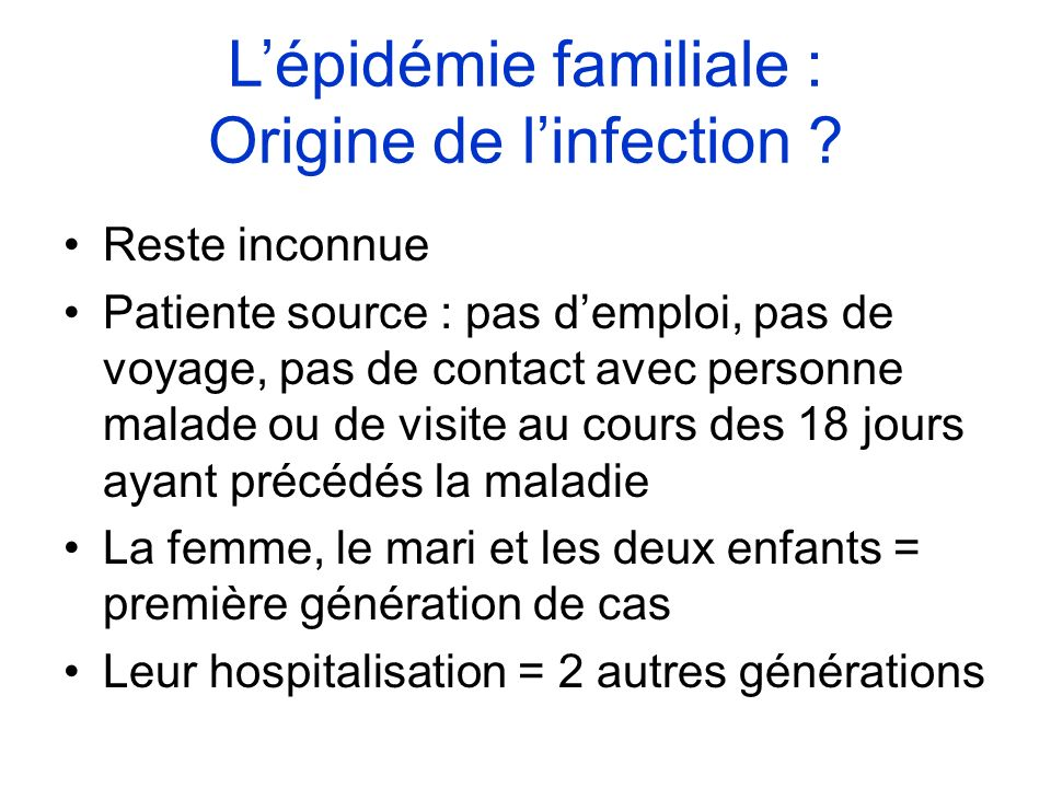 L'épidémie familiale : Origine de l'infection