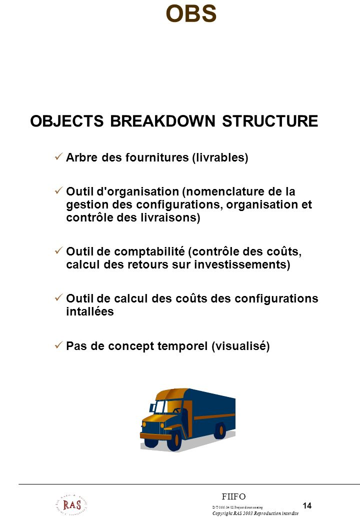 OBS OBJECTS BREAKDOWN STRUCTURE Arbre des fournitures (livrables)