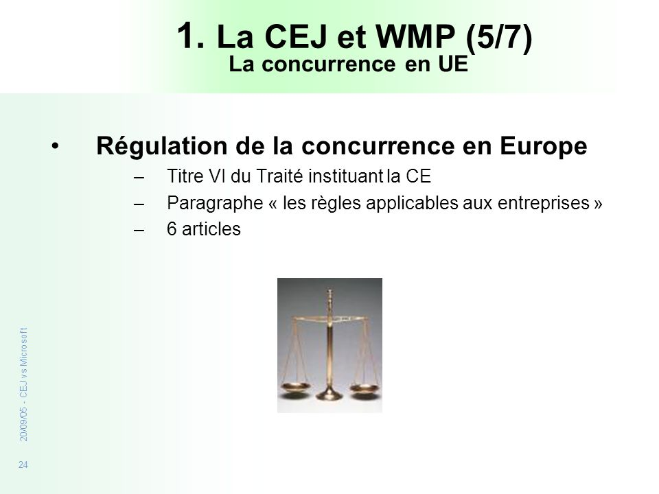 1. La CEJ et WMP (5/7) Régulation de la concurrence en Europe