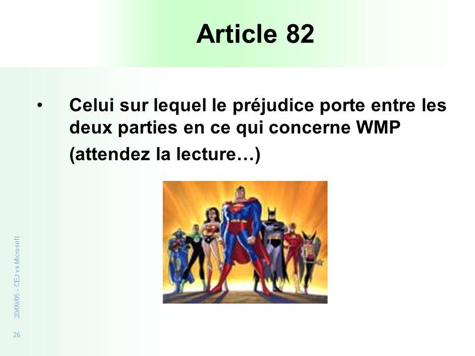 Article 82 Celui sur lequel le préjudice porte entre les deux parties en ce qui concerne WMP. (attendez la lecture…)