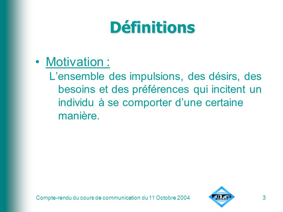 Définitions Motivation :