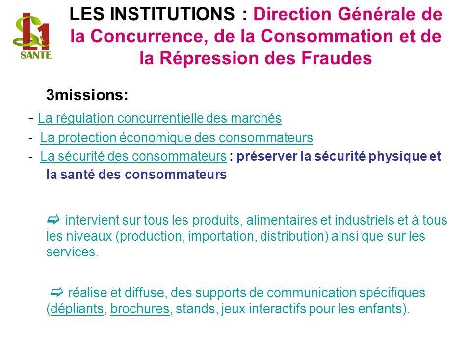 LES INSTITUTIONS : Direction Générale de la Concurrence, de la Consommation et de la Répression des Fraudes