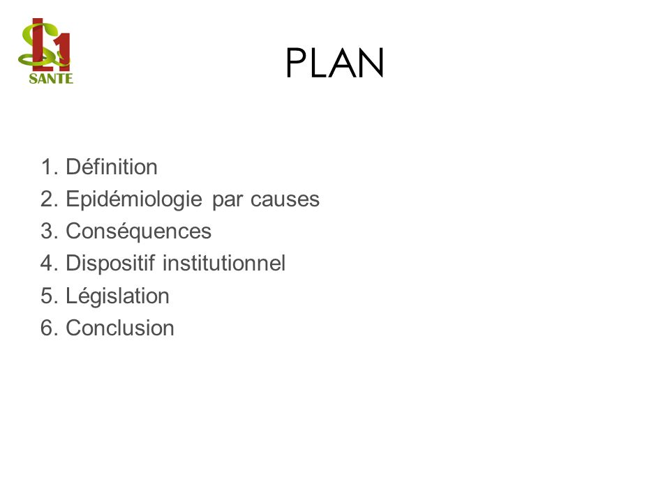 PLAN Définition Epidémiologie par causes Conséquences