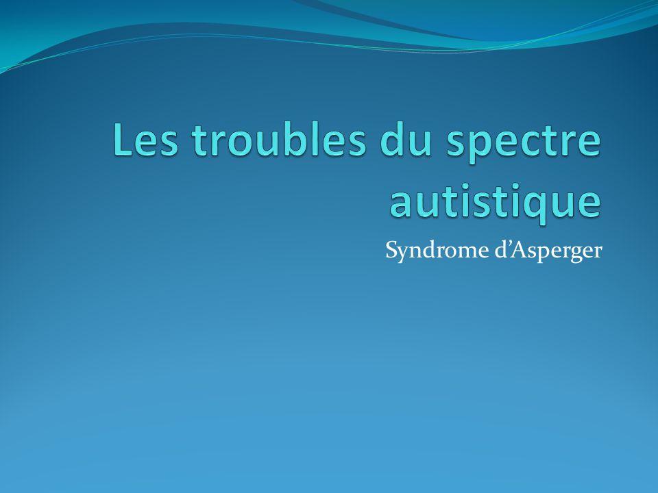 Les troubles du spectre autistique