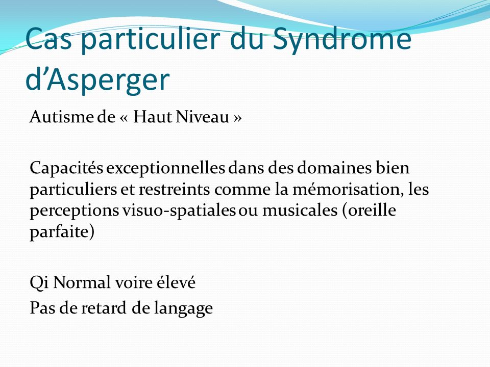 Cas particulier du Syndrome d'Asperger