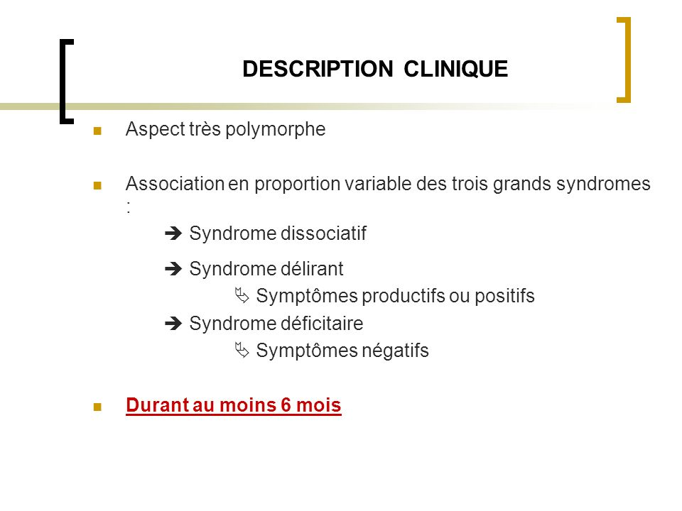 DESCRIPTION CLINIQUE Aspect très polymorphe