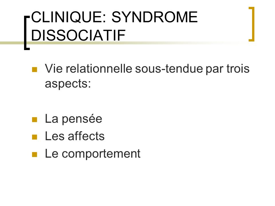 CLINIQUE: SYNDROME DISSOCIATIF