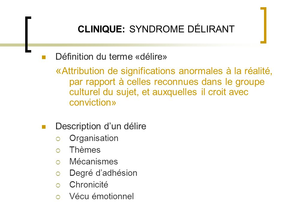 CLINIQUE: SYNDROME DÉLIRANT