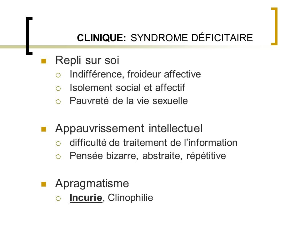 CLINIQUE: SYNDROME DÉFICITAIRE