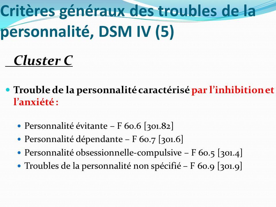 Critères généraux des troubles de la personnalité, DSM IV (5)