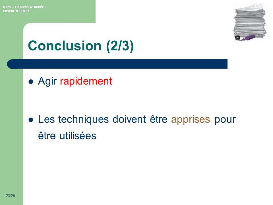 Conclusion (2/3) Agir rapidement