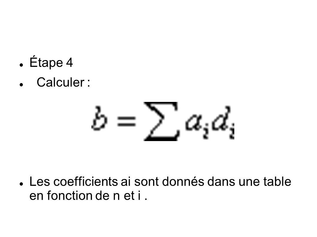 Étape 4 Calculer : Les coefficients ai sont donnés dans une table en fonction de n et i .