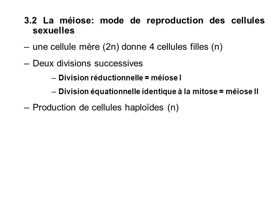 3.2 La méiose: mode de reproduction des cellules sexuelles
