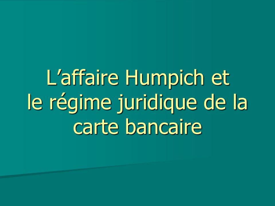 L'affaire Humpich et le régime juridique de la carte bancaire