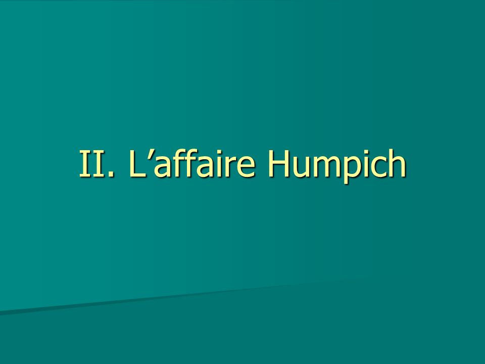 II. L'affaire Humpich 2 L affaire Humpich