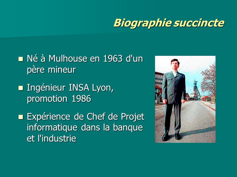 Biographie succincte Né à Mulhouse en 1963 d un père mineur