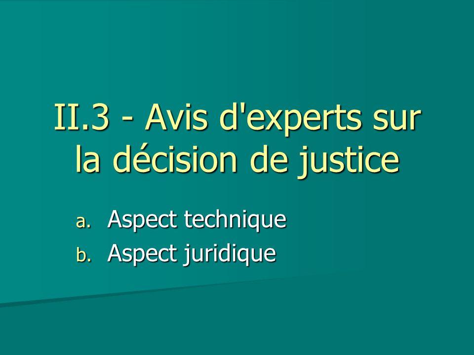 II.3 - Avis d experts sur la décision de justice