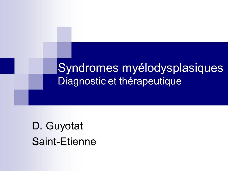 Syndromes myélodysplasiques Diagnostic et thérapeutique