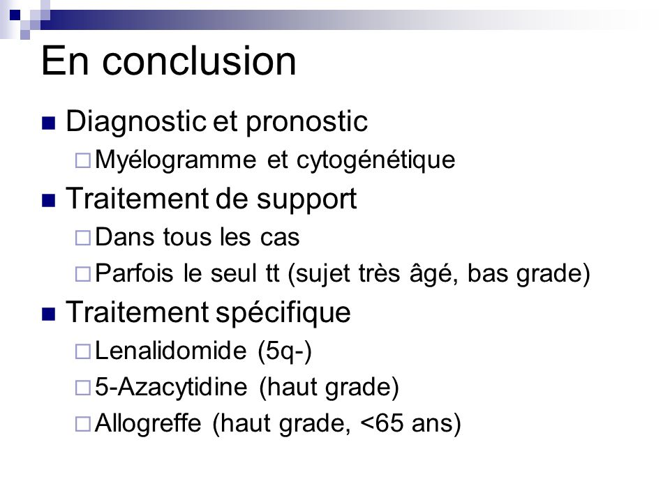 En conclusion Diagnostic et pronostic Traitement de support