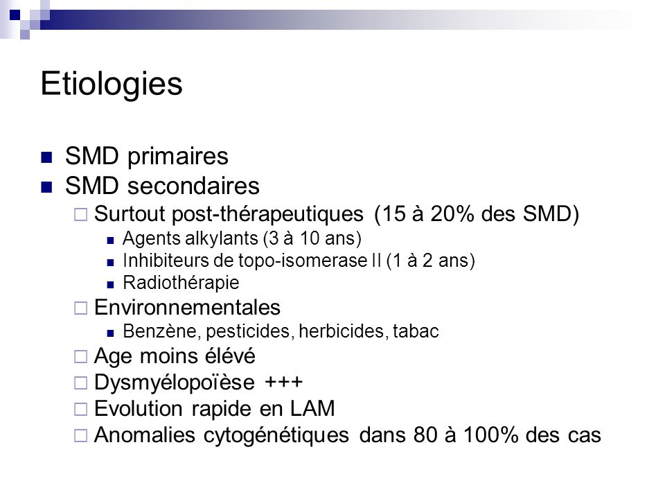 Etiologies SMD primaires SMD secondaires