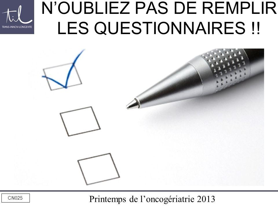 N'OUBLIEZ PAS DE REMPLIR LES QUESTIONNAIRES !!