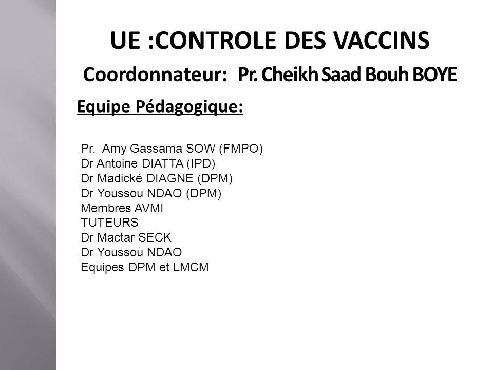 UE :CONTROLE DES VACCINS Coordonnateur: Pr. Cheikh Saad Bouh BOYE