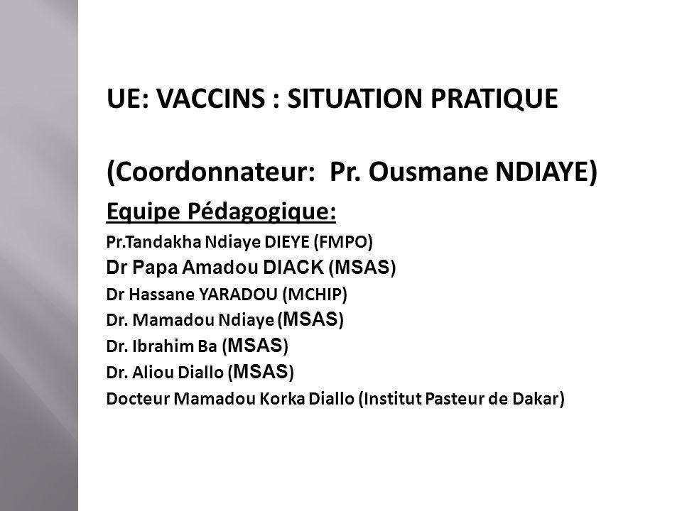 UE: VACCINS : SITUATION PRATIQUE (Coordonnateur: Pr. Ousmane NDIAYE)