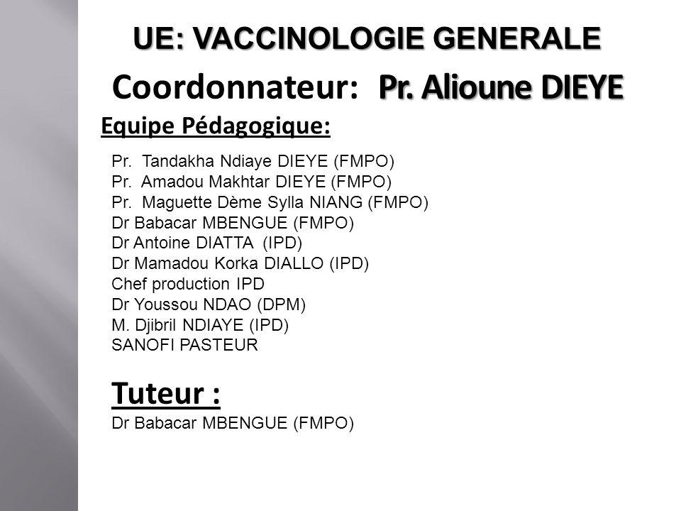 UE: VACCINOLOGIE GENERALE Coordonnateur: Pr. Alioune DIEYE