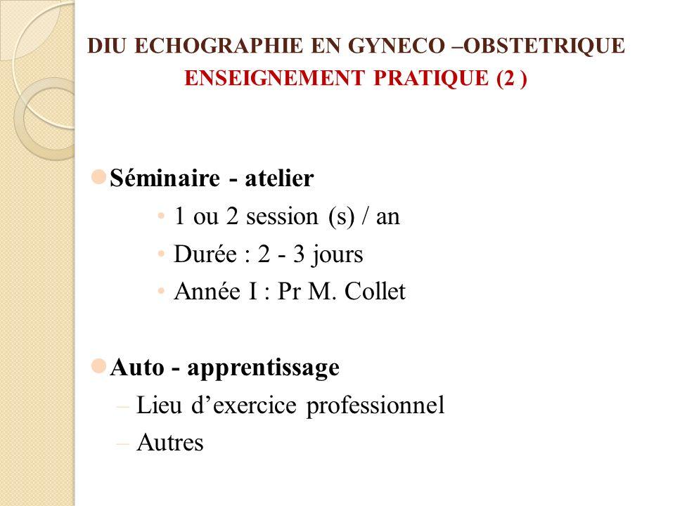 DIU ECHOGRAPHIE EN GYNECO –OBSTETRIQUE ENSEIGNEMENT PRATIQUE (2 )