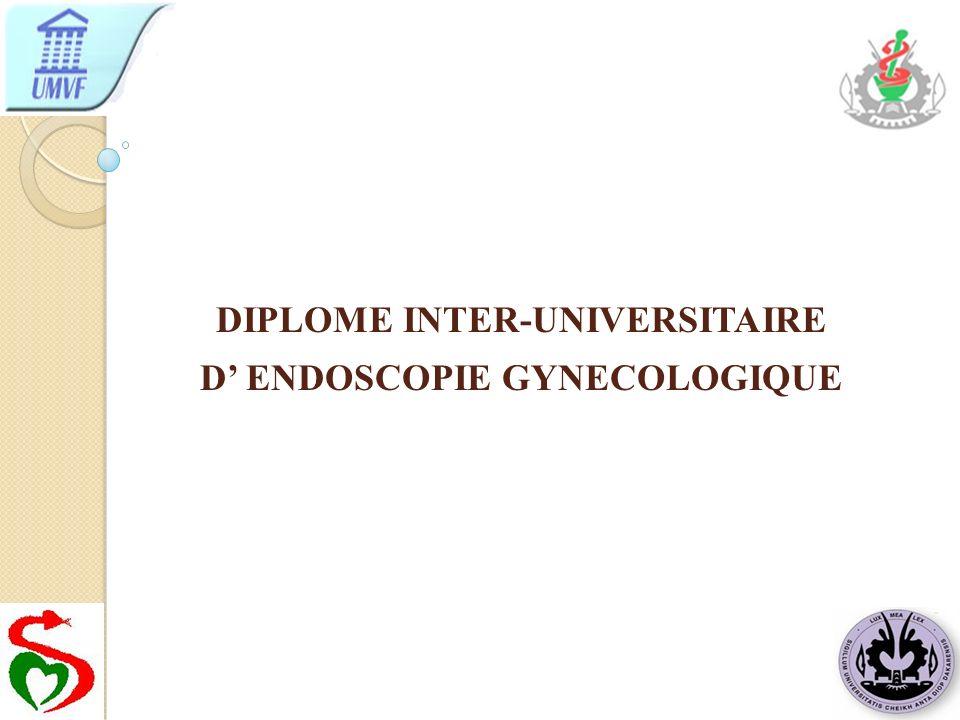 DIPLOME INTER-UNIVERSITAIRE D' ENDOSCOPIE GYNECOLOGIQUE