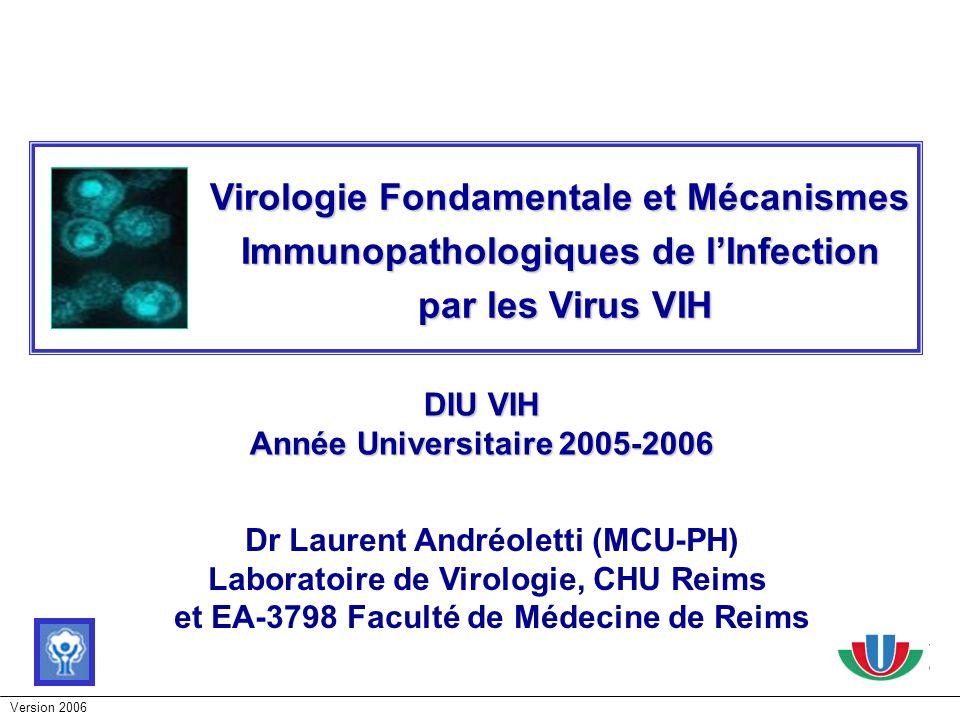 26/03/2017 Virologie Fondamentale et Mécanismes Immunopathologiques de l'Infection. par les Virus VIH.