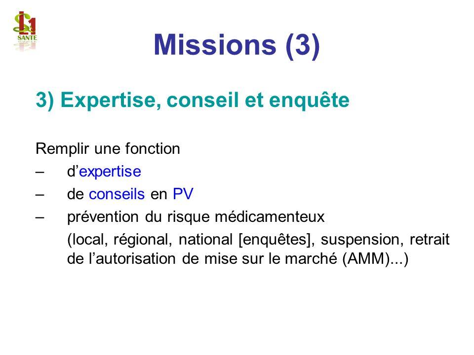 Missions (3) 3) Expertise, conseil et enquête Remplir une fonction