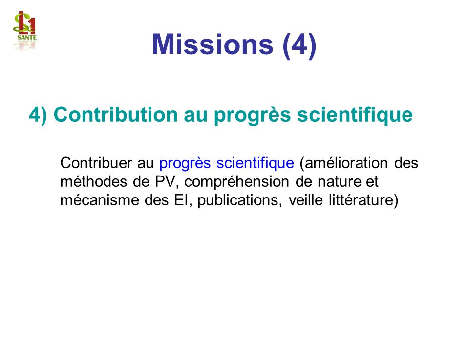 Missions (4) 4) Contribution au progrès scientifique