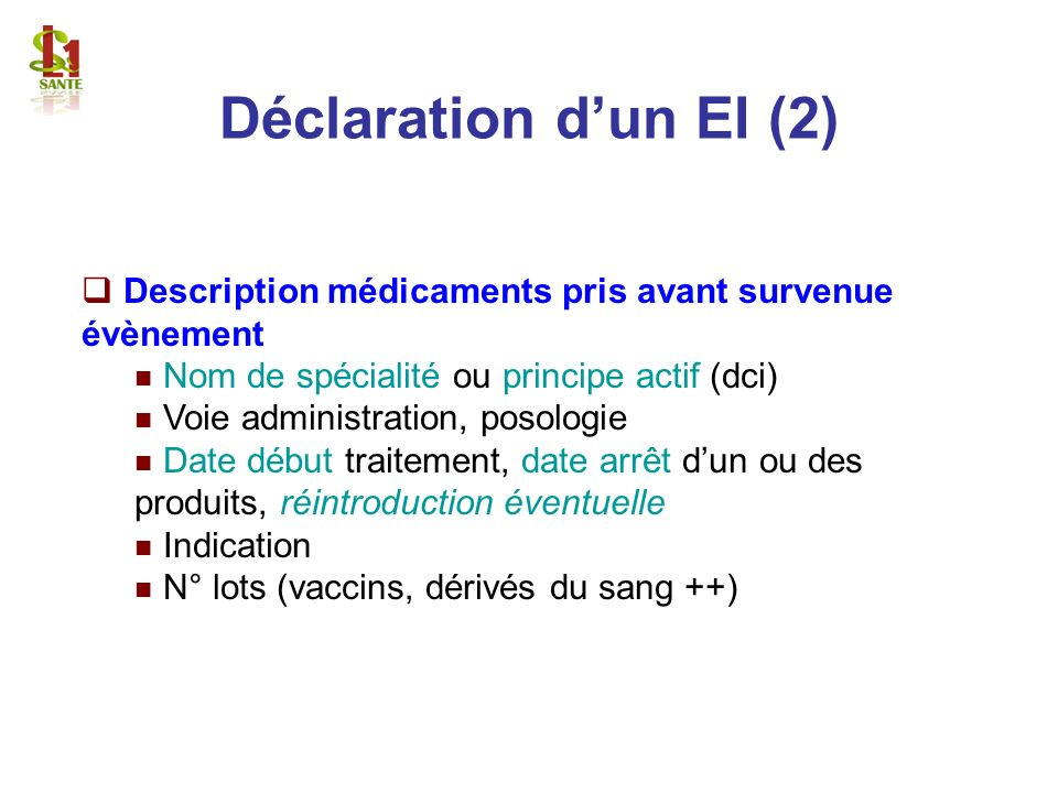 Déclaration d'un EI (2) Description médicaments pris avant survenue évènement. Nom de spécialité ou principe actif (dci)