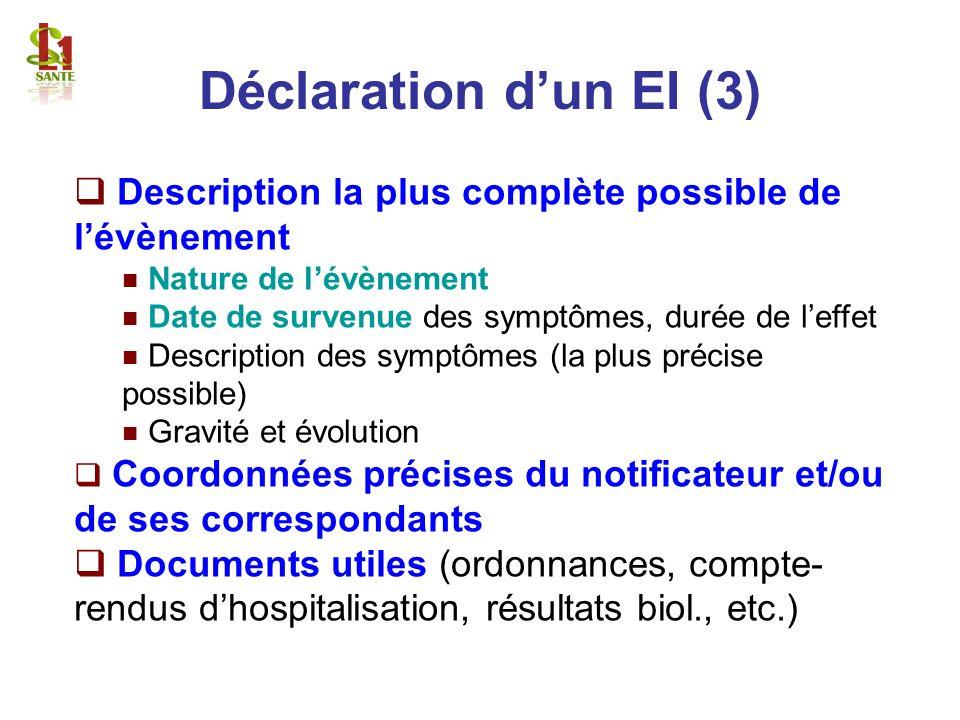 Déclaration d'un EI (3) Description la plus complète possible de l'évènement. Nature de l'évènement.