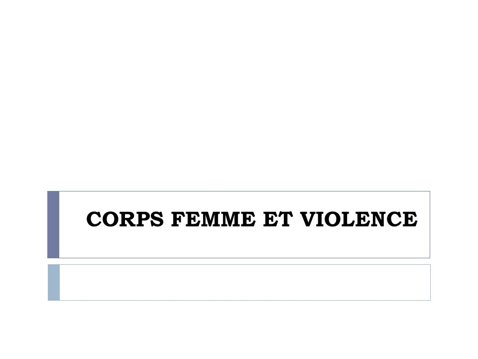 CORPS FEMME ET VIOLENCE