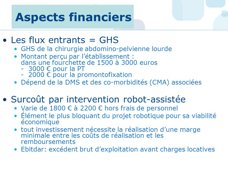 Aspects financiers Les flux entrants = GHS