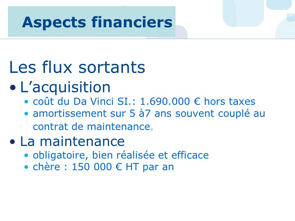 Les flux sortants Aspects financiers L'acquisition La maintenance