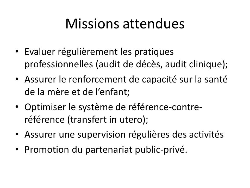 Missions attendues Evaluer régulièrement les pratiques professionnelles (audit de décès, audit clinique);