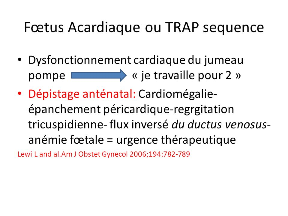 Fœtus Acardiaque ou TRAP sequence