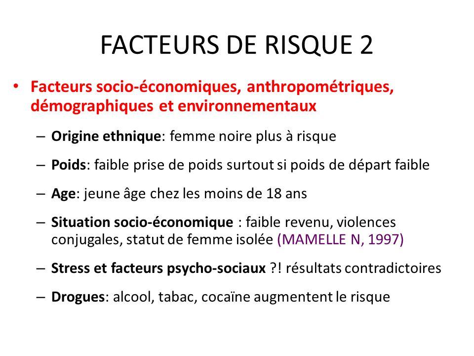 FACTEURS DE RISQUE 2 Facteurs socio-économiques, anthropométriques, démographiques et environnementaux.
