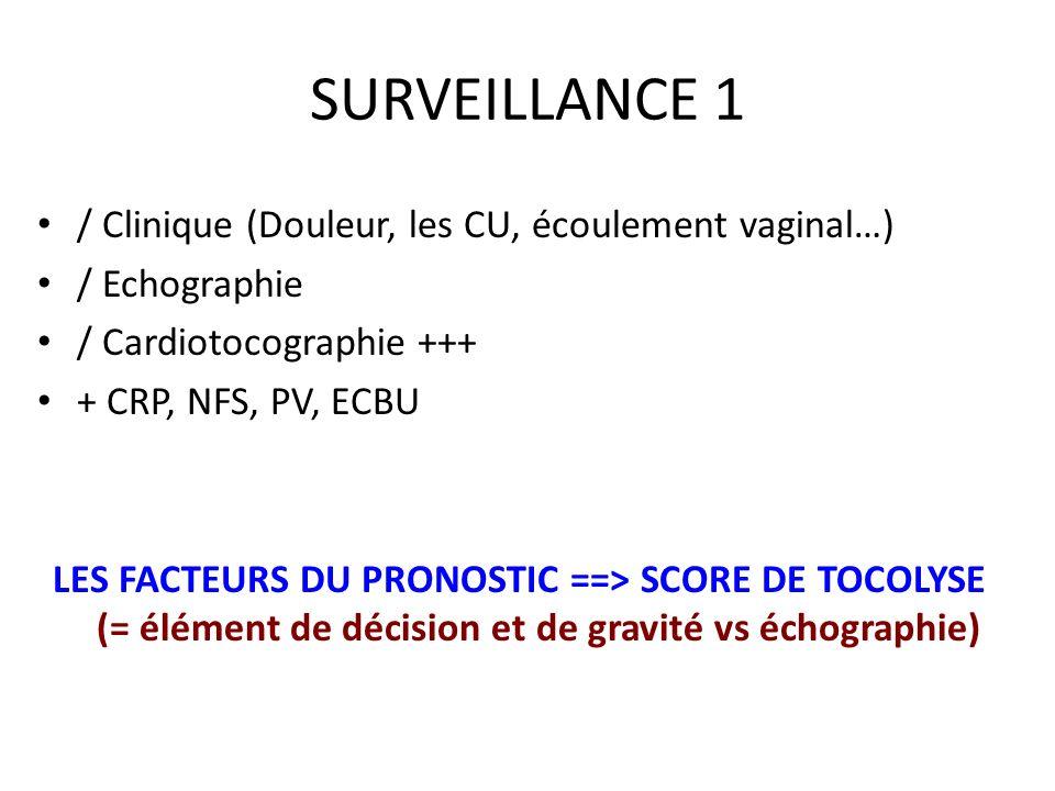 SURVEILLANCE 1 / Clinique (Douleur, les CU, écoulement vaginal…)