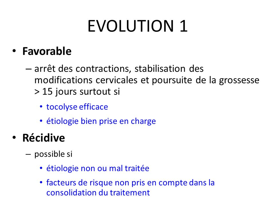 EVOLUTION 1 Favorable Récidive