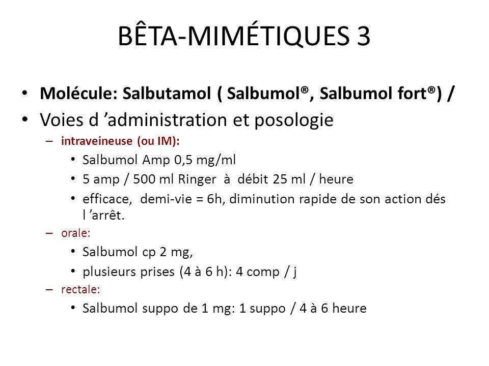 BÊTA-MIMÉTIQUES 3 Voies d 'administration et posologie