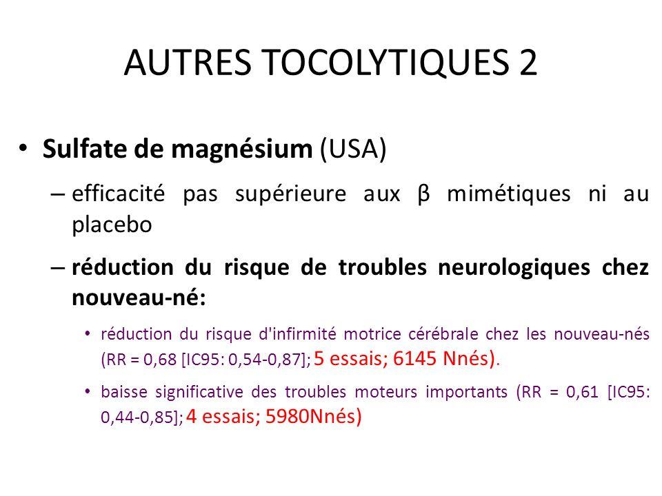 AUTRES TOCOLYTIQUES 2 Sulfate de magnésium (USA)