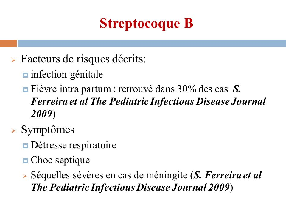Streptocoque B Facteurs de risques décrits: Symptômes