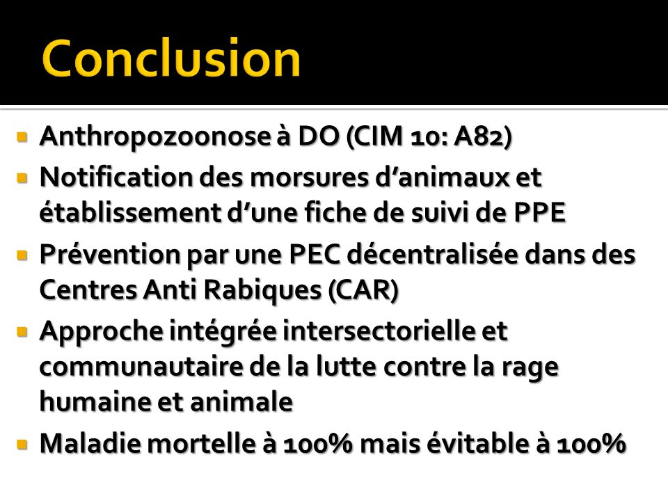 Conclusion Anthropozoonose à DO (CIM 10: A82)